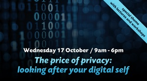 The Price of Privacy: looking after your digital self
